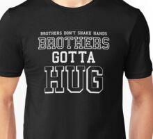 Brothers Gotta Hug Unisex T-Shirt