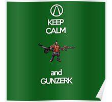 Keep Calm and Gunzerk Poster