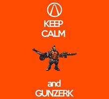 Keep Calm and Gunzerk Unisex T-Shirt