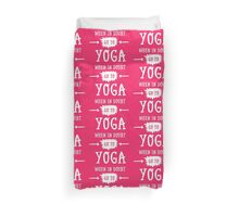 When In Doubt, Go To Yoga Duvet Cover