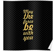 May the fore be with you... Inspirational Quote (Square) Poster