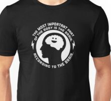 Most Important Part Of The Body Unisex T-Shirt