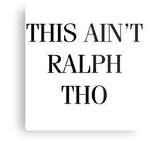 This Ain't Ralph Tho Metal Print