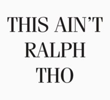 This Ain't Ralph Tho by de-con