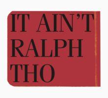 It Ain't Ralph Tho by de-con