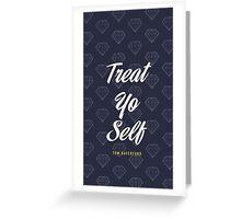 Treat Yo Self- Tom Haverford Greeting Card