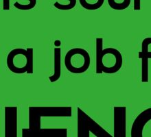 This sounds like a job for SCIENCE - dark text Sticker