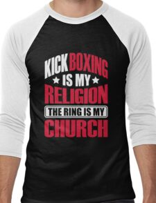 Kickboxing is my religion the ring is my church Men's Baseball ¾ T-Shirt