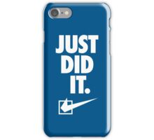 Just Did It iPhone Case/Skin