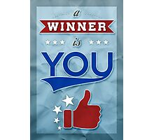 A Winner is You Photographic Print