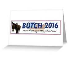 Butch 2016 Greeting Card