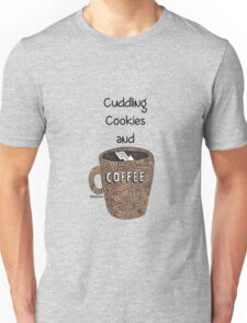 cuddling, cookies and coffee Unisex T-Shirt