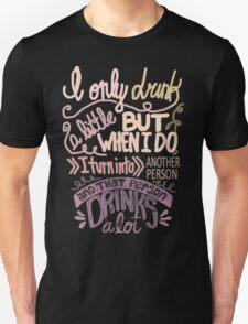 Drinks a lot Unisex T-Shirt