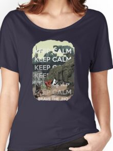 Keep Calm and Brave the Jho Women's Relaxed Fit T-Shirt