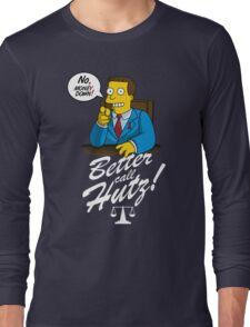 Better Call Hutz Long Sleeve T-Shirt