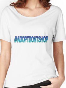 Adopt Don't Shop Hashtag  Women's Relaxed Fit T-Shirt