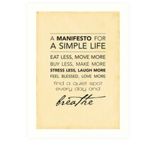 A Manifesto for a Simple Life {Posters and Prints} Art Print