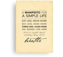 A Manifesto for a Simple Life {Posters and Prints} Canvas Print