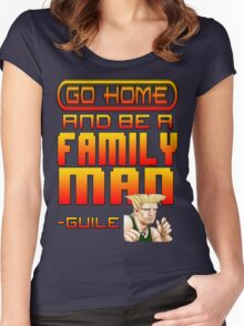 Guile Win Quote - Go Home And Be A Family Man Women's Fitted Scoop T-Shirt