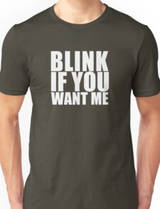 Blink If You Want Me NEW Funny College Humor Unisex T-Shirt
