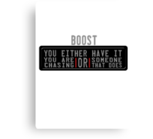 Boost...you either have it, or you are chasing someone that does Canvas Print
