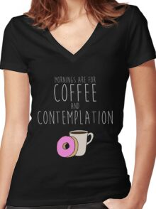 Mornings Are for Coffee and Contemplation Women's Fitted V-Neck T-Shirt