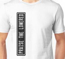 Praise the lowered Unisex T-Shirt