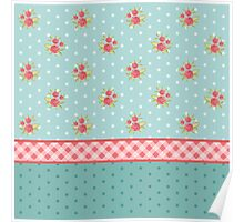 Shabby chic,country chic,collage fabrics,vintage,floral,polka dots,plaid,teal,red,white,mint,red,green Poster