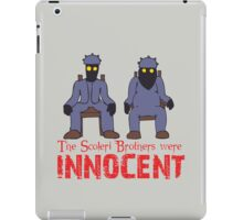 The Scoleri Brothers Were Innocent iPad Case/Skin