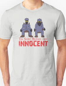 The Scoleri Brothers Were Innocent Unisex T-Shirt