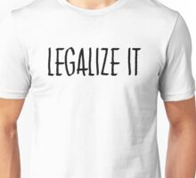 Legalize cannabis weed marijuana protest text shirt Unisex T-Shirt