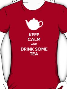 Keep calm and drink some tea T-Shirt
