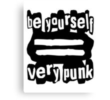 Be Yourself = Very Punk (Black) Canvas Print