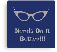 Nerds Do It Better Canvas Print
