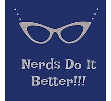 Nerds Do It Better Photographic Print