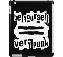 Be Yourself = Very Punk (White) iPad Case/Skin