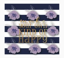 Make your own kind of Happy.gold,typography,cool text,navy blue,white,stripes,preppy,girly,lavender flowers One Piece - Short Sleeve