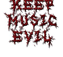 KEEP MUSIC EVIL - EVIL RED by LadyEvil