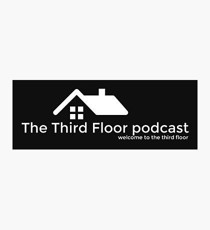 The Third Floor Podcast Photographic Print