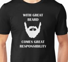 Great Beard, Great Responsibility Unisex T-Shirt