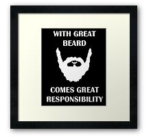 Great Beard, Great Responsibility Framed Print