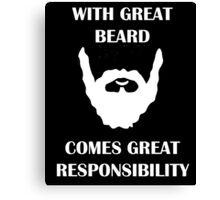 Great Beard, Great Responsibility Canvas Print