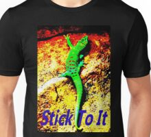 Stick To It Unisex T-Shirt