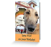 have FUN on your BIRTHDAY Greeting Card