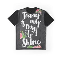 Today is my day to shine.chalk,typography,cool text,flowers,floral,hand painted,trendy,modern,blackboard,shabby chic,country chic,girly,beautiful Graphic T-Shirt