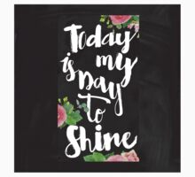 Today is my day to shine.chalk,typography,cool text,flowers,floral,hand painted,trendy,modern,blackboard,shabby chic,country chic,girly,beautiful One Piece - Short Sleeve