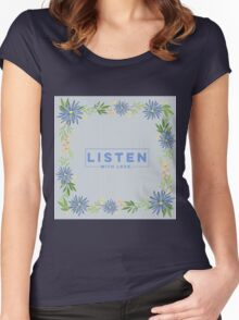 Listen with love.blue,typography,cool text, flowers,garland,floral,hand painted Women's Fitted Scoop T-Shirt