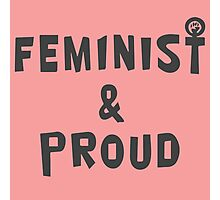 Feminist and Proud Photographic Print