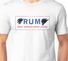 RUM! Make America Great Again!! Unisex T-Shirt