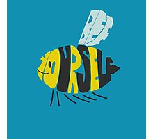 Bee yourself Photographic Print